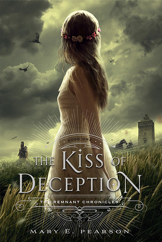 The Kiss of Deception Mary E. Pearson The Remnant Chronicles