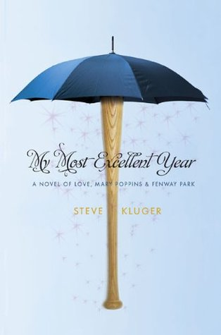 My Most Excellent Year Steve Kluger