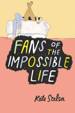 fans of the impossible life kate scelsa