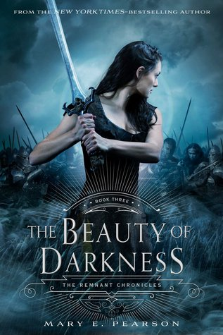 the beauty of darkness the remnant chronicles mary e. pearson