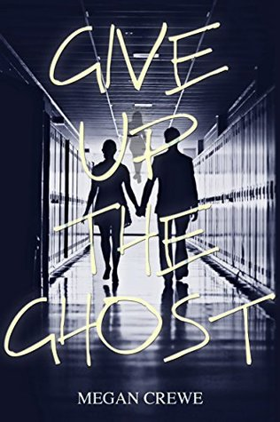 give up the ghost megan crewe
