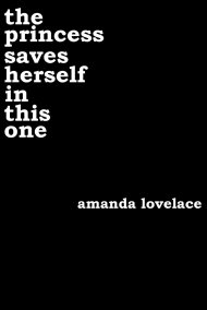 the princess saves herself in this one amanda lovelace