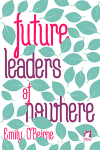 future leaders of nowhere emily o'beirne