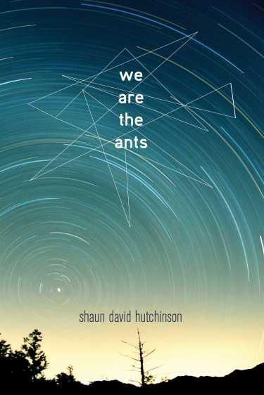 we are the ants shaun david hutchinson