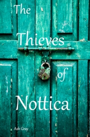 the thieves of nottica ash gray