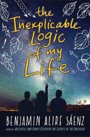 the inexplicable logic of my life benjamin alire sáenz