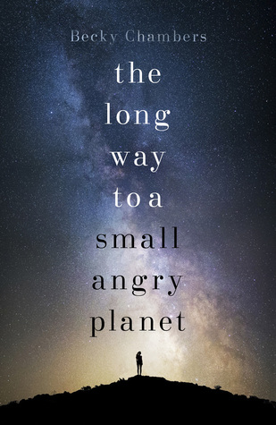 the long way to a small angry planet becky chambers