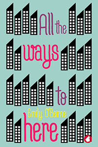 all the ways to here emily o'beirne